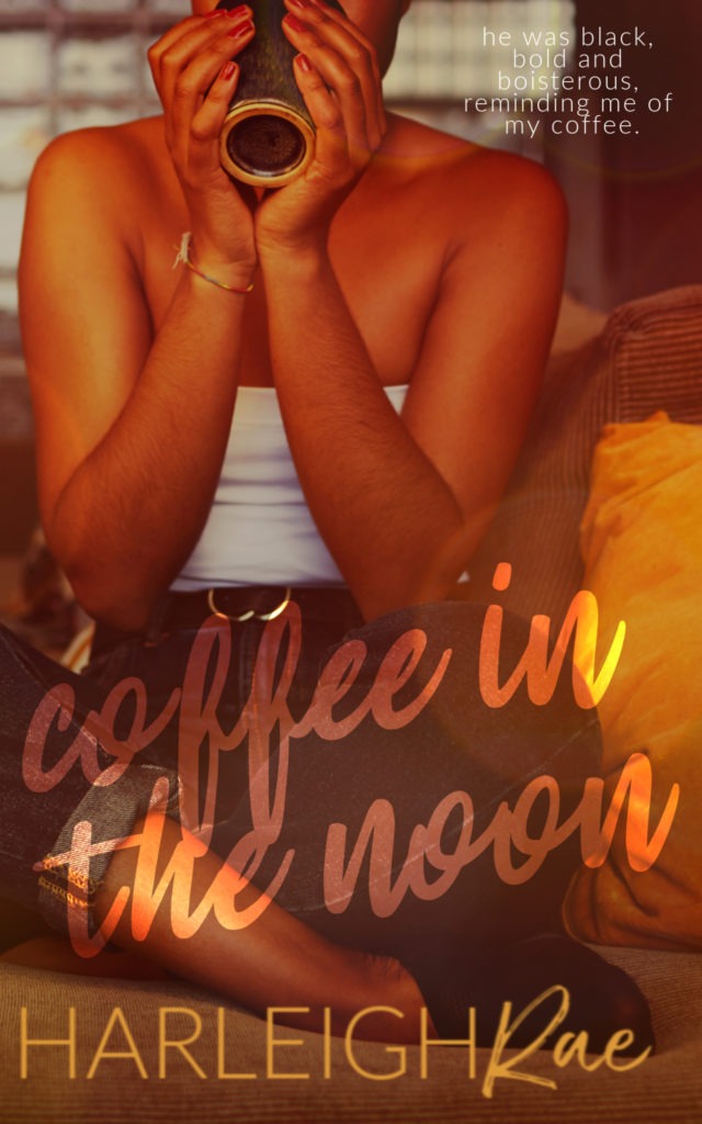 Cover Art for Coffee in the Noon by Harleigh Rae