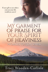 Cover Art for My Garment of Praise for Your Spirit of Heaviness by Traci Wooden-Carlisle