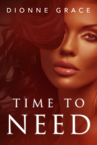 Cover Art for TIME TO NEED by Dionne Grace