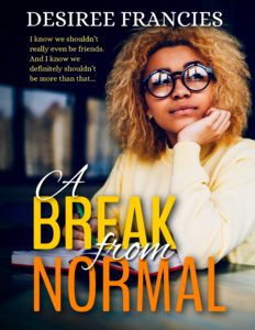 Cover Art for A Break From Normal by Desiree  Francies