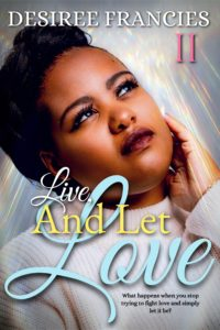Cover Art for Live and Let Love by Desiree  Francies