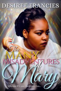 Cover Art for The Many Misadventures of Mary by Desiree  Francies