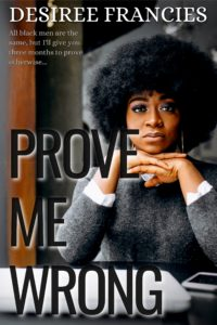 Cover Art for Prove Me Wrong by Desiree  Francies