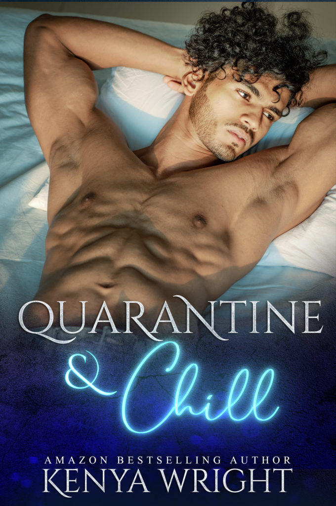 Cover Art for Quarantine and Chill by Kenya Wright