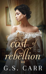 Cover Art for The Cost of Rebellion by G.S.  Carr