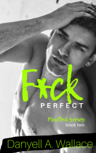 Cover Art for F*ck Perfect by Danyell  Wallace