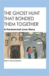Cover Art for The Ghost Hunt That Bonded Them Together by Elida Garcia-DeHaan