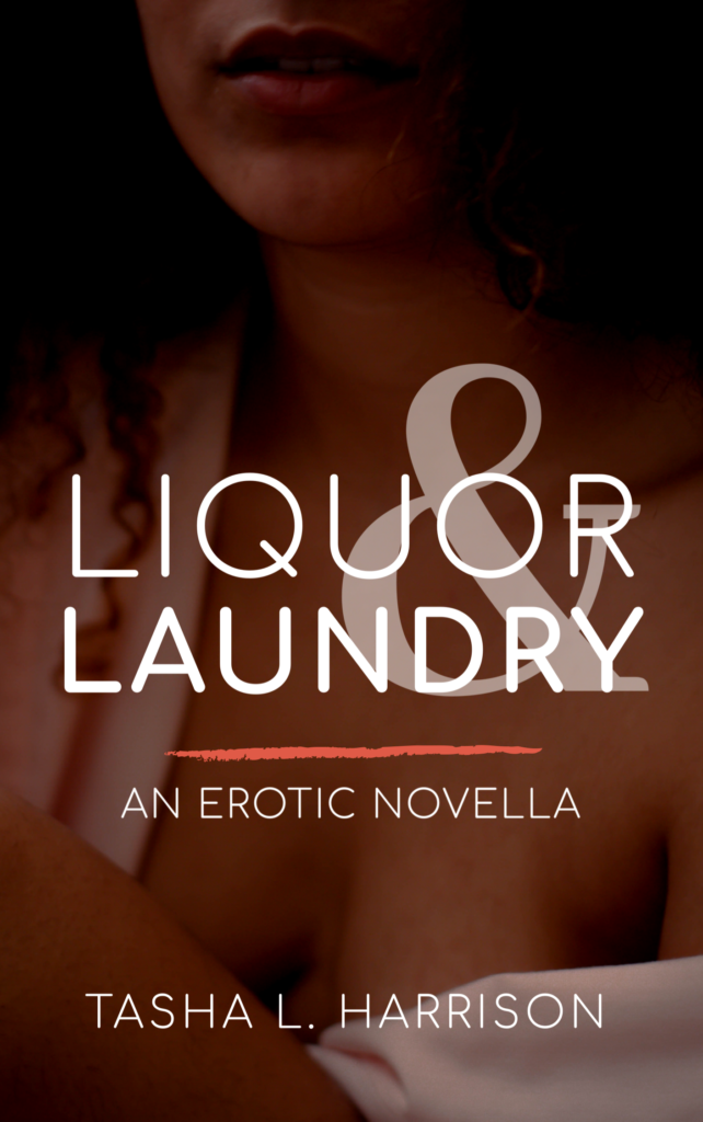 Cover Art for Liquor & Laundry by Tasha L. Harrison