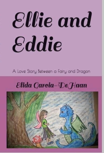 Cover Art for Ellie and Eddie: A Love Story Between a Fairy and a Dragon by Elida Garcia-DeHaan