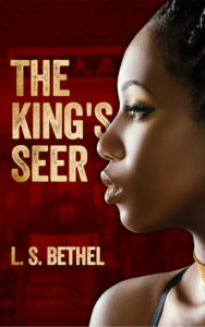 Cover Art for The King's Seer by L.S.  Bethel