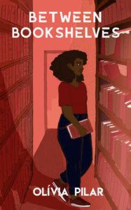 Cover Art for Between Bookshelves by Olívia Pilar