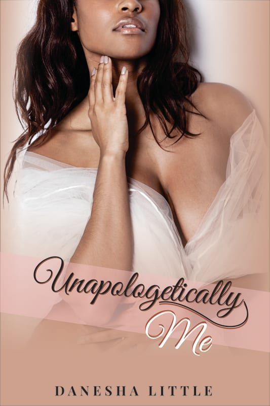 Cover Art for Unapologetically Me by Danesha Little
