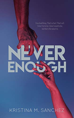 Cover Art for Never Enough by Kristina Sanchez