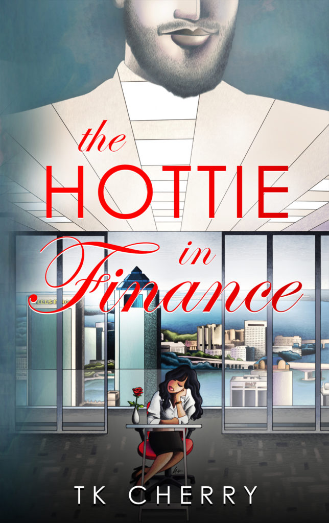 Cover Art for The Hottie in Finance by TK Cherry