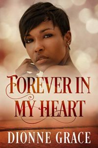 Cover Art for FOREVER IN MY HEART by Dionne Grace
