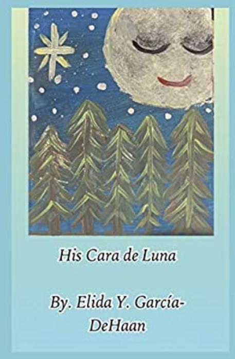 Cover Art for His Cara de Luna by Elida Y.  García-DeHaan