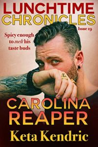 Cover Art for Lunchtime Chronicles: Carolina Reaper by Keta  Kendric