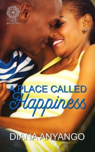 Cover Art for A Place Called Happiness by Diana Anyango
