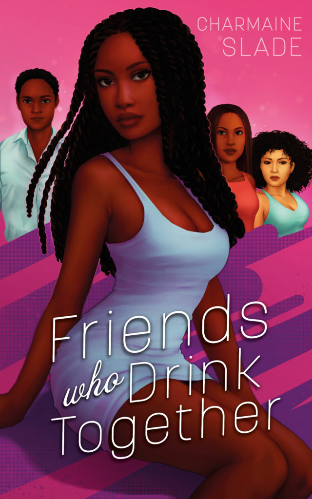 Cover Art for Friends Who Drink Together by Charmaine Slade