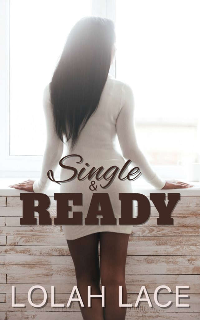 Cover Art for Single & Ready by Lolah  Lace