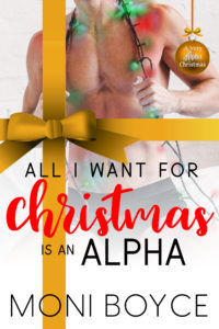 Cover Art for All I Want For Christmas Is An Alpha by Moni Boyce