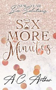 Cover Art for Six More Minutes: New Year Bae-Solutions by A.C. Arthur