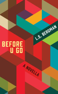 Cover Art for Before U Go by L.S.  Bergman