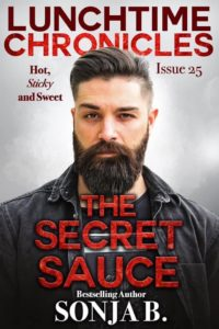 Cover Art for Lunchtime Chronicles: The Secret Sauce by Sonja B.