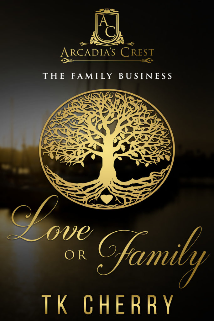 Cover Art for Love or Family, The Family Business Book 1 by TK Cherry