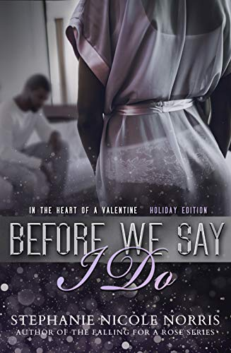 Cover Art for Before We Say I Do by Stephanie Nicole  Norris