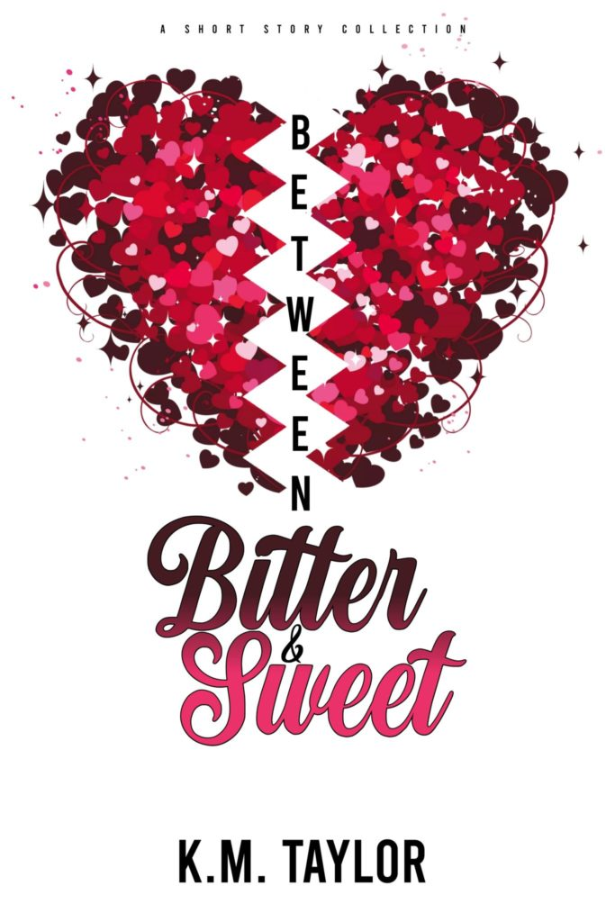 Cover Art for Between Bitter and Sweet by K.M. Taylor