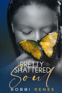 Cover Art for Pretty Shattered Soul by Robbi Renee