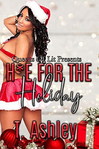 Cover Art for H*e For the Holiday by T Ashley