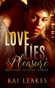 Cover Art for Love, Lies, and Pleasure (The Brothers of Kemet Series #2) by Kai Leakes