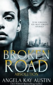 Cover Art for Broken Road: Absolution by Angela Kay  Austin