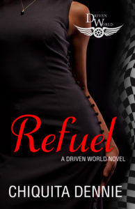 Cover Art for Refuel: A Driven World Novel (The Driven World) by Chiquita Dennie