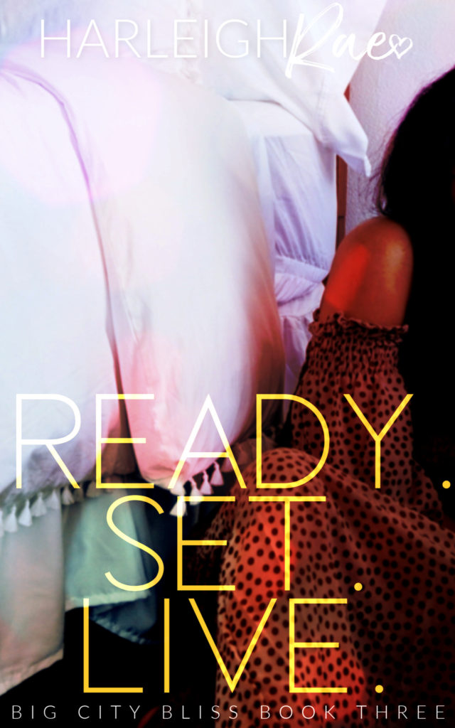 Cover Art for Ready. Set. Live. (Big City Bliss Book 3) by Harleigh Rae