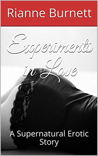 Cover Art for Experiments in Love by Rianne Burnett