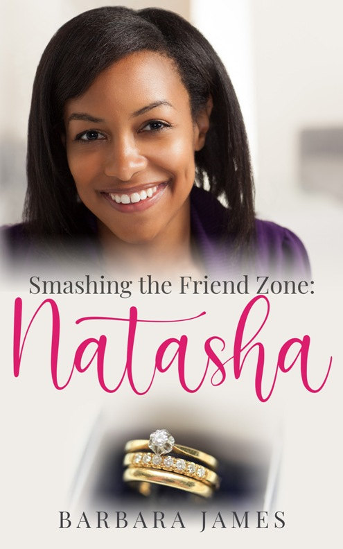 Cover Art for Smashing the Friend Zone: Natasha by Barbara James