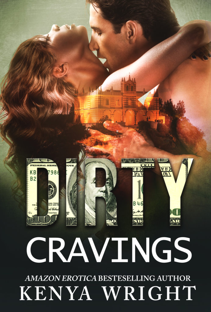 Cover Art for Dirty  Cravings by Kenya  Wright