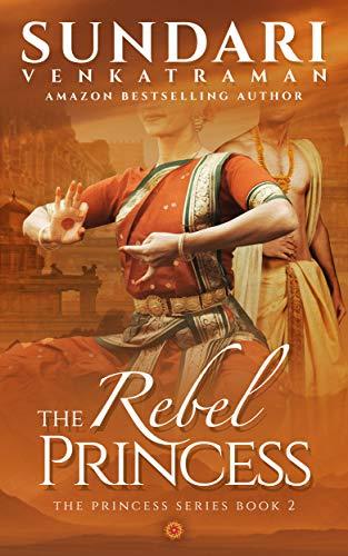 Cover Art for The Rebel Princess by Sundari Venkatraman