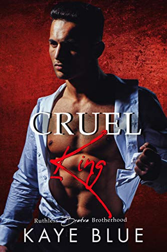 Cover Art for Cruel King by Kaye Blue