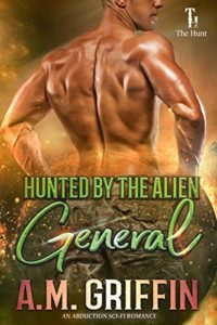 Cover Art for Hunted By The Alien General by A.M. Griffin