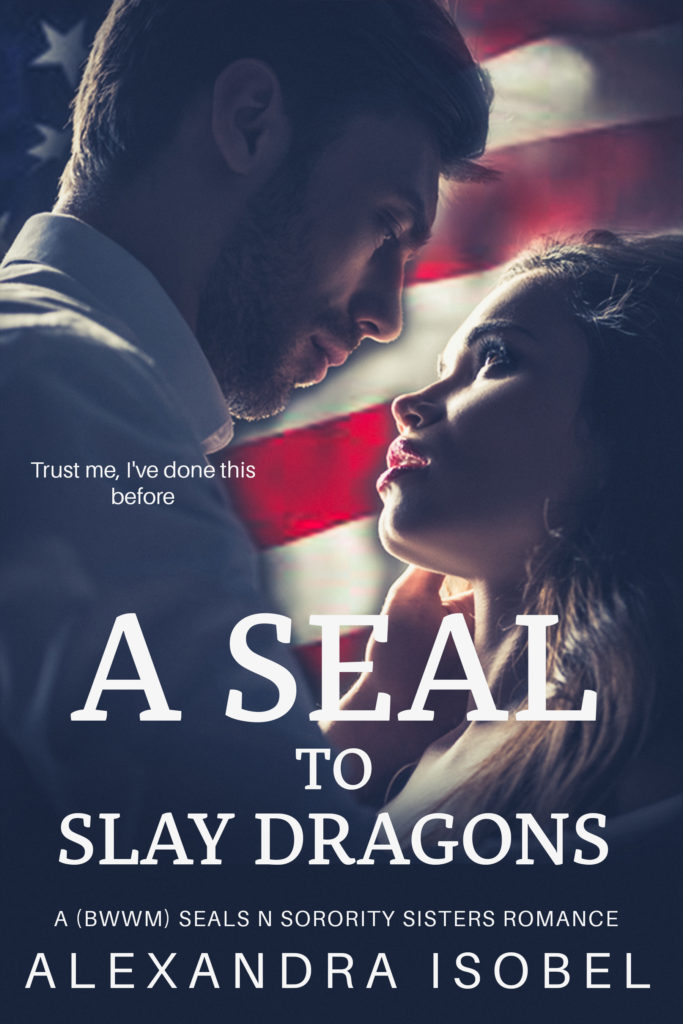 Cover Art for A SEAL to Slay Dragons by Alexandra Isobel