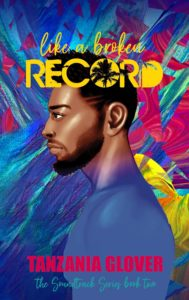 Cover Art for Like A Broken Record by Tanzania Glover
