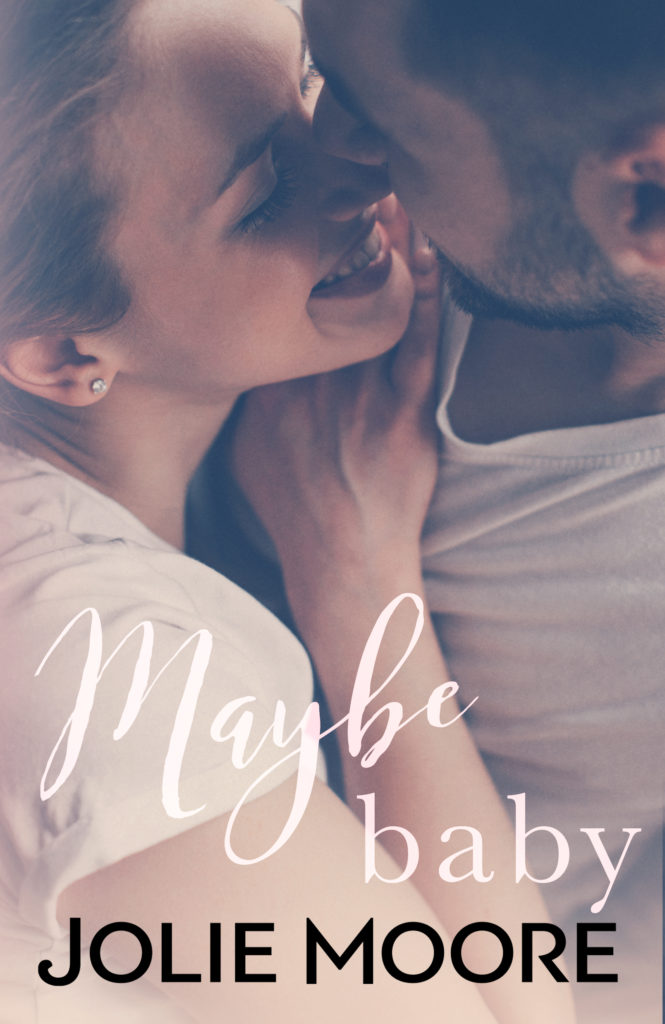 Cover Art for Maybe Baby by Jolie Moore