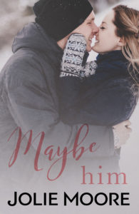 Cover Art for Maybe Him by Jolie Moore