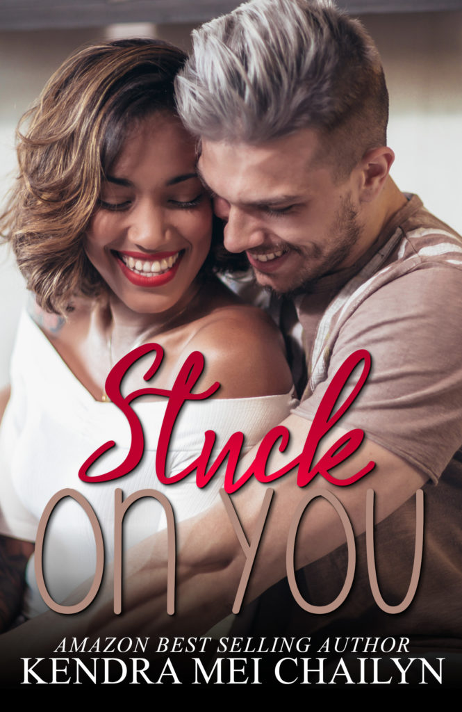 Cover Art for Stuck On You by Kendra Mei Chailyn
