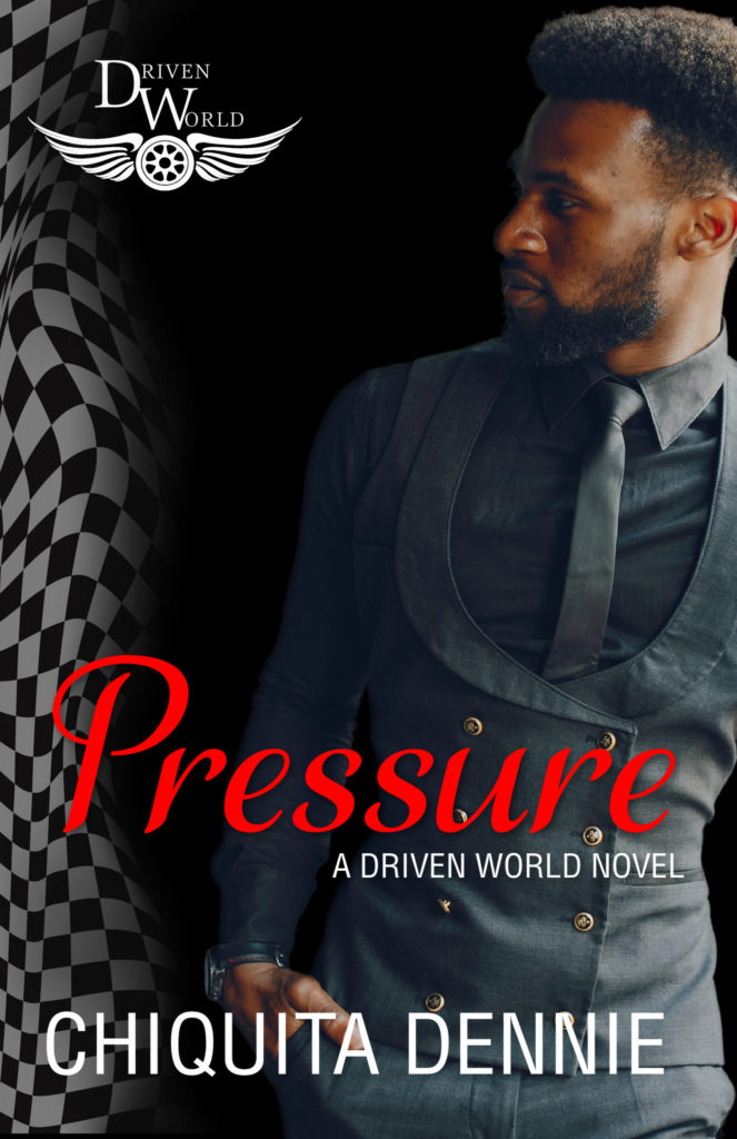 Cover Art for Pressure: A Driven World Novel (The Driven World) by Chiquita   Dennie