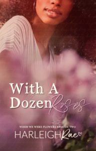 Cover Art for With A Dozen Roses by Harleigh Rae